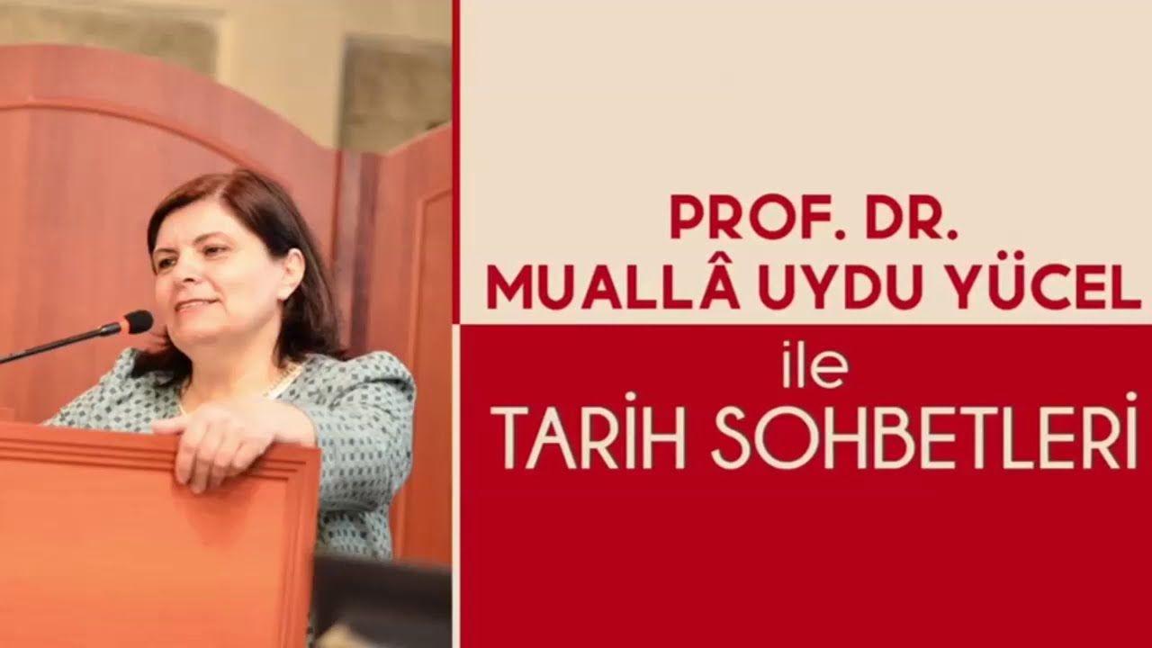 Prof. Dr. Muallâ Uydu Yücel İle Tarih Sohbetleri / Konuk : Prof. Dr. Gülay Öğün Bezer